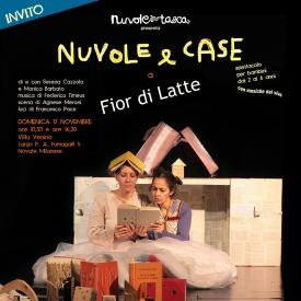 NUVOLE E CASE Domenica 17 novembre 2013 ore 10.30 e 16.30  Rassegna FIOR DI LATTE Villa Venino, Largo P. A. Fumagalli 5, Novate Milanese